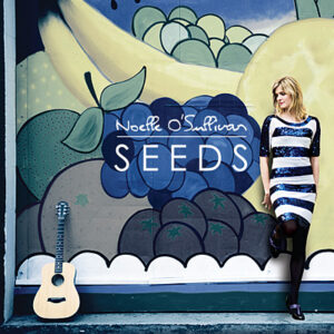 Noelle O Sullivan Seeds CD Cover
